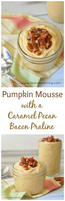 Pumpkin Mousse with Caramel Pecan Bacon Praline http://www.fearlessdining.com: