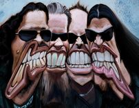 metallica...and free dental care for all! lmao