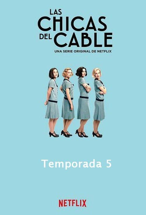 Las Chicas Del Cable Temporada 5 Las Chicas Del Cable Películas Completas Peliculas