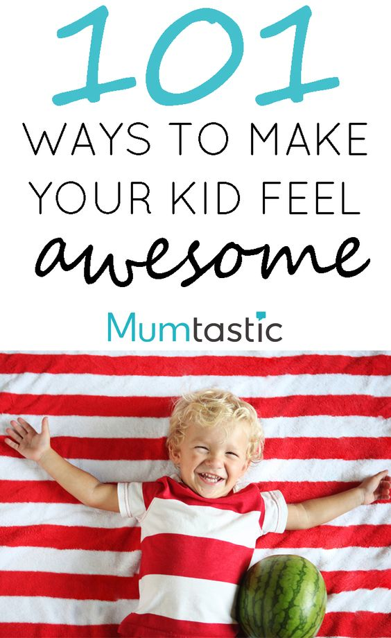 101 Ways to Make Your Kid Feel Awesome