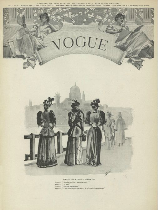 "Vogue — January 14, 1893. Caption: ""NINETEENTH CENTURY SENTIMENT"" GLADYS: "" How do you like a man to propose?. "" MERTIE: "" By mail."" GLADYS: ""But that is so prosaic."" MERTIE: ""Prose goes further than poetry in a breach of promise suit."" Cover: Harry McVickar"