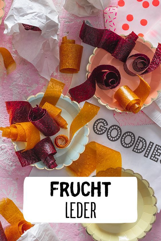 Fruchtleder Rezept In 2020 Fruchtleder Rezept Sussigkeiten