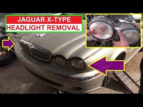 Jaguar X Type Headlight Removal And Replacement How To Remove The Headlight On X Type Youtube Jaguar X Jaguar Jaguar Type