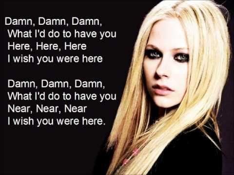 Wish You Were Here Avril Lavigne Lyrics Avril Lavigne Wish You