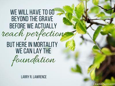 Elder Larry R. Lawrence | 84 inspiring quotes from October 2015 LDS general conference | Deseret News: