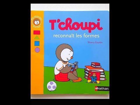 Lecture T Choupi Reconnait Les Formes Youtube Histoire Enfant Comptines Livres A Lire