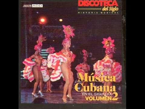 ▶ HISTORIA DE LA MÚSICA CUBANA DEL SIGLO XX - Vol 2 - (Disco Completo).- - YouTube