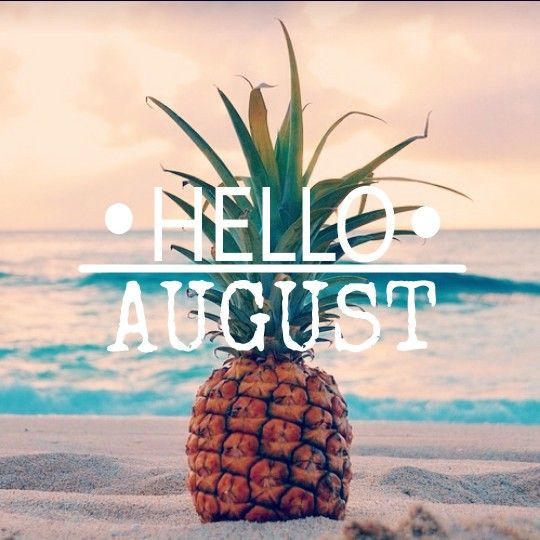 Hello August , pineapple , lockscreen , background , Summer , beach ,  colors | Hello august images, Hello august, August quotes