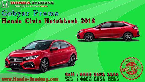 Gebyar Promo Honda Civic Hatchback 2018 Khusus Dibulan September Ceria Ini Setiap Pembelian Kredit Honda Civic Hatchback Akan Mendapatkan Promo Paket Kredit