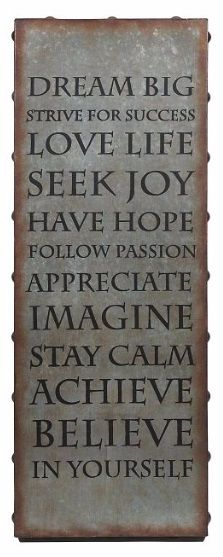 Start and end every day with positive affirmations when you hang this galvanized inspirational wall art in your home. The mixed materials are finished with a patina mimicking rust around the edges, adding an industrial note to your decor.