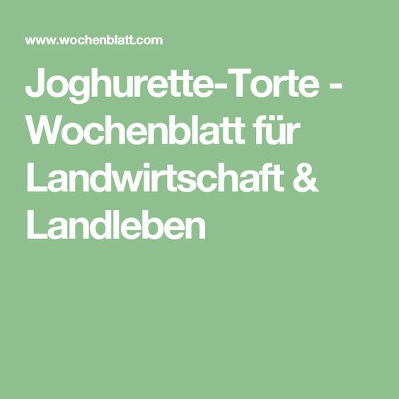Joghurette-Torte - Wochenblatt für Landwirtschaft & Landleben