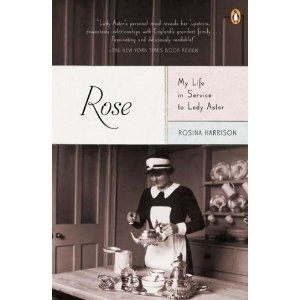 Rose: My Life in Service to Lady Astor: Amazon.ca: Rosina Harrison: Books