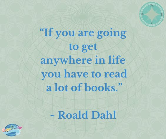 Quote by Roald Dahl. Read a lot of books.: