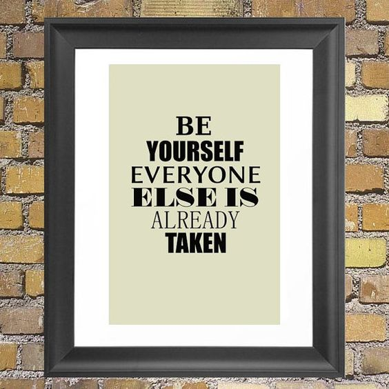 """Black and White typography Art Print """"Be Yourself - Everyone Else Is Already Taken"""""""