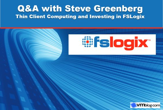 VMblog's Expert Interviews: Steve Greenberg Talks Thin Client Computing and Investing in...