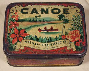 Canoe Shag Tobacco tin circa 1920s