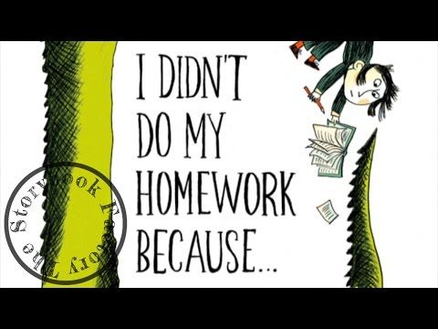 I Didn't Do My Homework Because... - Storybook Read Aloud! - YouTube