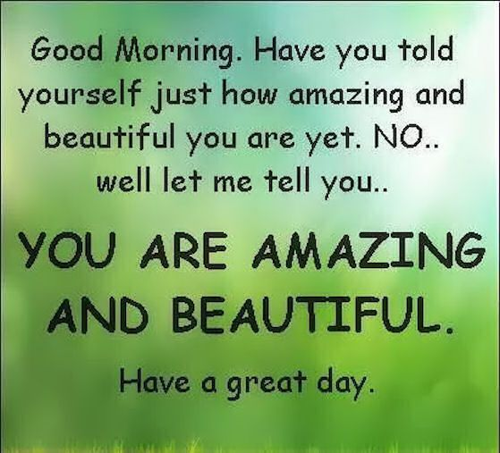 Good Morning You Are Beautiful And Love Good Morning Good