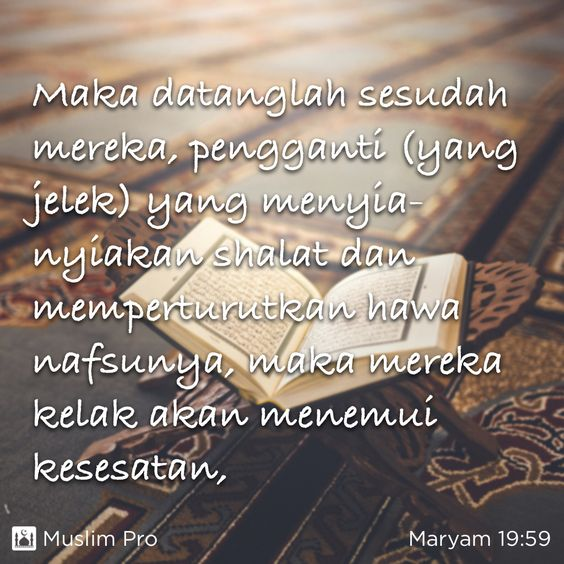 Quote from the Holy Quran, Maryam (19:59) #muslimpro http://www.muslimpro.com