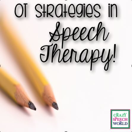 Crazy Speech World: Using OT strategies in speech therapy to improve student outcomes