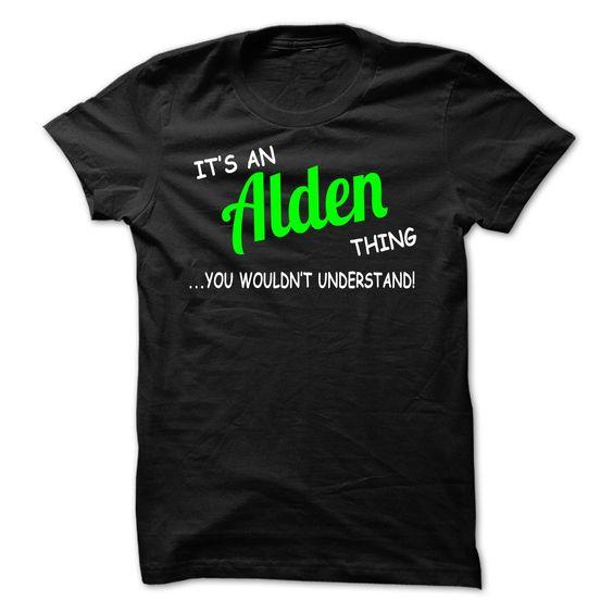 Alden thing understand ST420 T Shirts, Hoodies. Check price ==► https://www.sunfrog.com/Names/Alden-thing-understand-ST420.html?41382