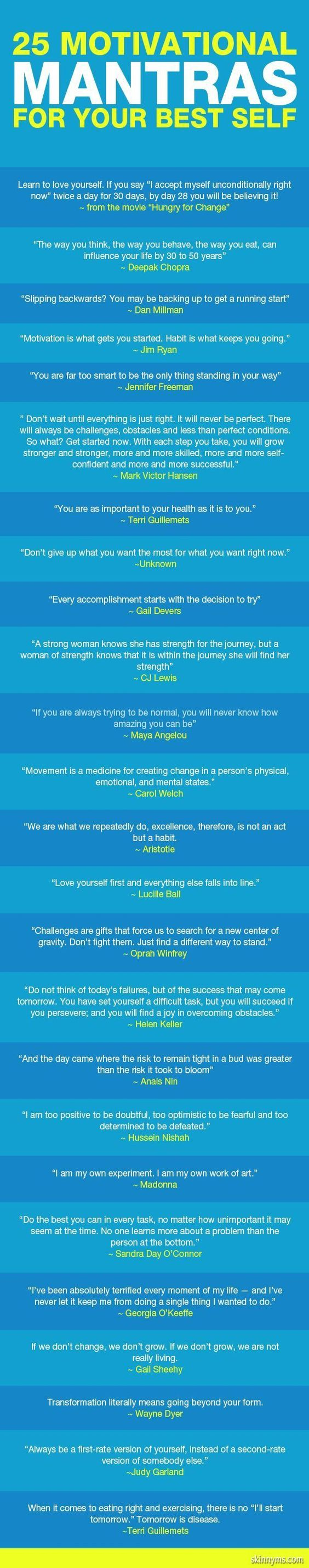 25 Motivational Mantras--these are great and keep me going when I'm not as motivated as I need to be :)  #motivation #mantras