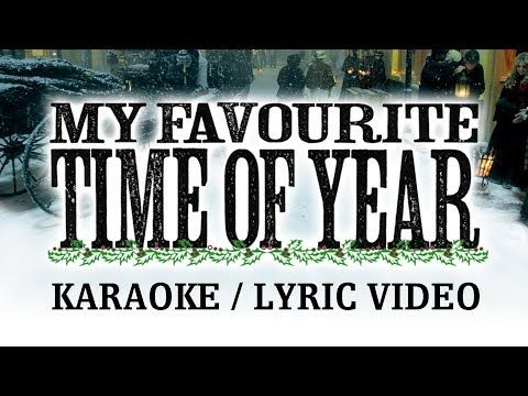 Christmas Karaoke My Favourite Time Of Year The Florin Street Band Lyric Video Youtube Karaoke Popular Christmas Songs Lyrics