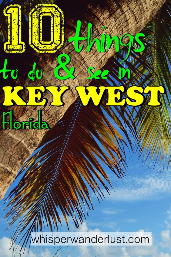 10 Things you must see & do in Key West, Florida - http://whisperwanderlust.com/10-things-must-see-key-west-florida/