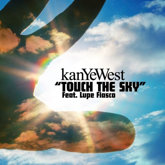 Kanye West, Lupe Fiasco – Touch the Sky (single cover art)