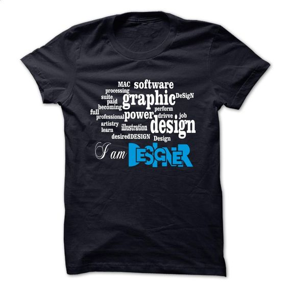 I am designer T Shirts, Hoodies, Sweatshirts - #teestars #volcom hoodies. SIMILAR ITEMS => https://www.sunfrog.com/LifeStyle/I-am-designer.html?id=60505