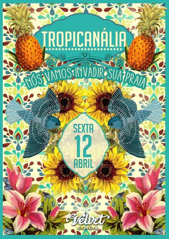 Inspirador esse cartaz da festa Tropicanália.