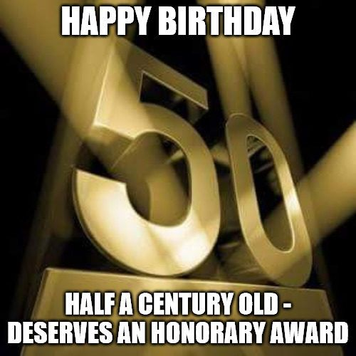 20 Happy 50th Birthday Memes That Are Way Too Funny Sayingimages Com Birthday Quotes Funny Happy Birthday Funny Sisters Funny