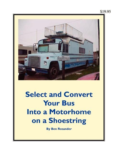 Select And Convert Your Bus Into A Motorhome On A Shoestring Walmart Com In 2021 Old School Bus School Bus Conversion Bus Conversion
