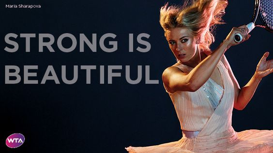 Maria Sharapova Quotes With Images: Maria Sharapova For The WTA's Strong Is Beautiful Campaign