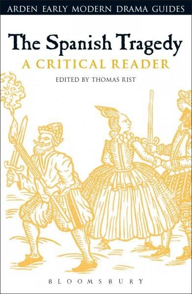 The Spanish Tragedy: A Critical Reader