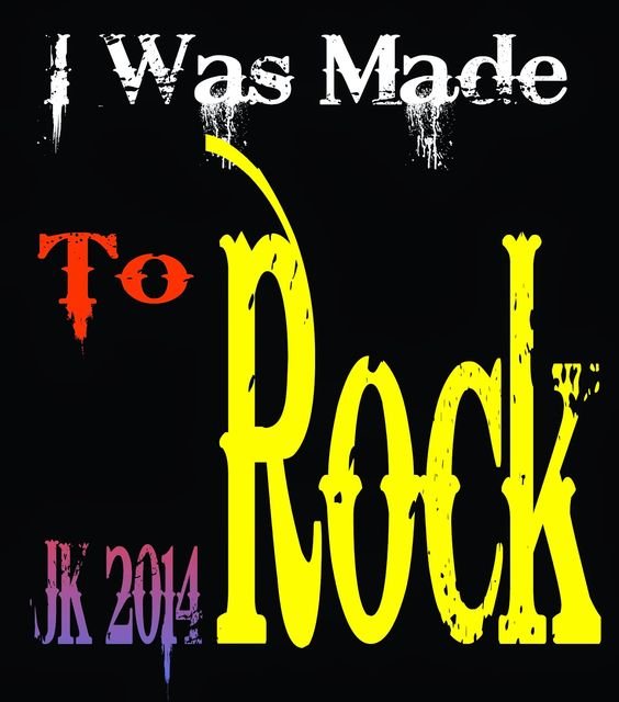 Mijn T-shirt-prints: I Was Made To Rock!!