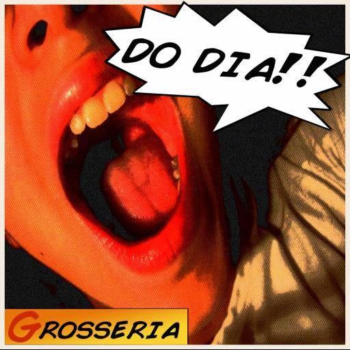 Grosseria do Dia #comentarios #depoimentos #dia #engracado #grosseria #grosseria do dia #pensamentos #piadas #reflexoes