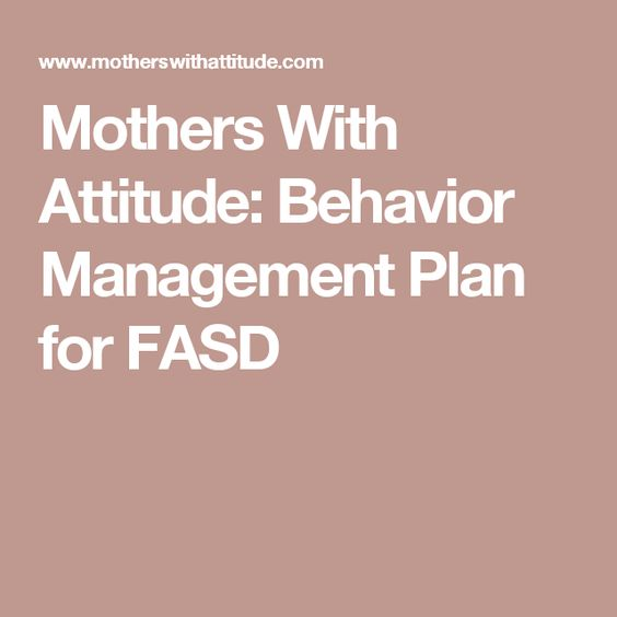 Mothers With Attitude Behavior Management Plan For Fasd  Kk