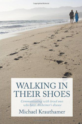 Walking In Their Shoes: Communicating with loved ones who have Alzheimer's disease by Michael Krauthamer http://www.amazon.com/dp/1452058601/ref=cm_sw_r_pi_dp_S9mwwb0QE4TYQ