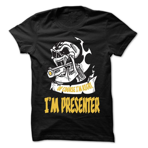 Of Course I Am Right I Am Presenter T-Shirts, Hoodies. CHECK PRICE ==►…