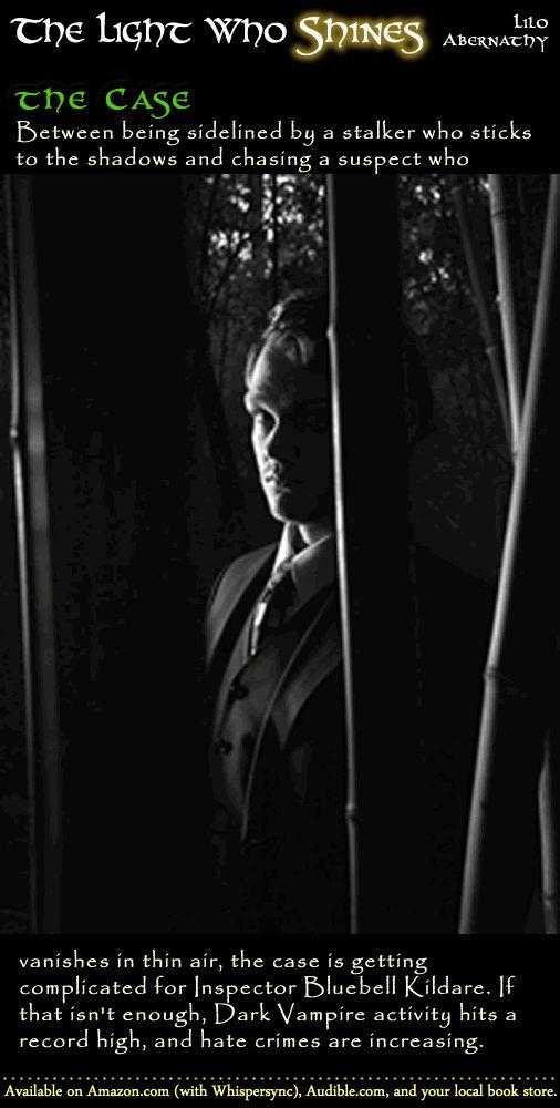THE LIGHT WHO SHINES Book Blurb - Part 5 #UrbanFantasy #ParanormalRomance #Mystery #Kindle  http://www.amazon.com/Light-Shines-Bluebell-Kildare-Book-ebook/dp/B00HYH3ZU4/ref=sr_1_12?ie=UTF8&qid=1420865636&sr=8-12&keywords=Urban+Fantasy+Paranormal+Romance+Psychic+Witch+Vampire