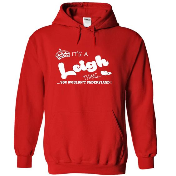 [Best tshirt name meaning] Its a Leigh Thing You Wouldnt Understand Name Hoodie t shirt hoodies  Coupon 10%  Its a Leigh Thing You Wouldnt Understand !! Name Hoodie t shirt hoodies  Tshirt Guys Lady Hodie  SHARE and Get Discount Today Order now before we SELL OUT  Camping a keyser thing you wouldnt understand tshirt hoodie hoodies year name birthday a leigh thing you wouldnt understand name hoodie shirt hoodies name hoodie t shirt hoodies
