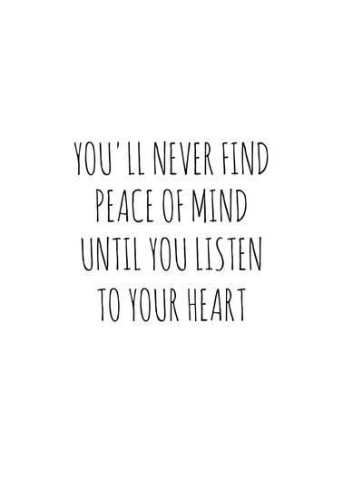 Peace Of Mind And Heart Prints Allposters Com Mind And Heart Quotes Peace Of Mind Quotes Heart Quotes
