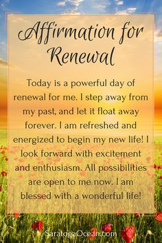 When we hold onto the past, we can end up limiting ourselves in our future. We tie up our energy with looking back and justifying what has already happened to us, when we could be using that energy to create something new. Use this affirmation to help you let go of the past. Let it go and free up your energy for creating something new and better. Look forward and see that all possibilities are open to you to create a wonderful life!