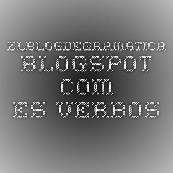 elblogdegramatica.blogspot.com.es Verbos