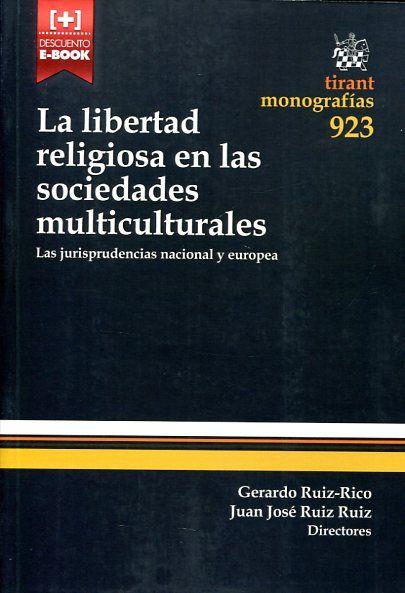 La libertad religiosa en las sociedades multiculturales : las jurisprudencias nacional y europea https://alejandria.um.es/cgi-bin/abnetcl?ACC=DOSEARCH&xsqf99=640690