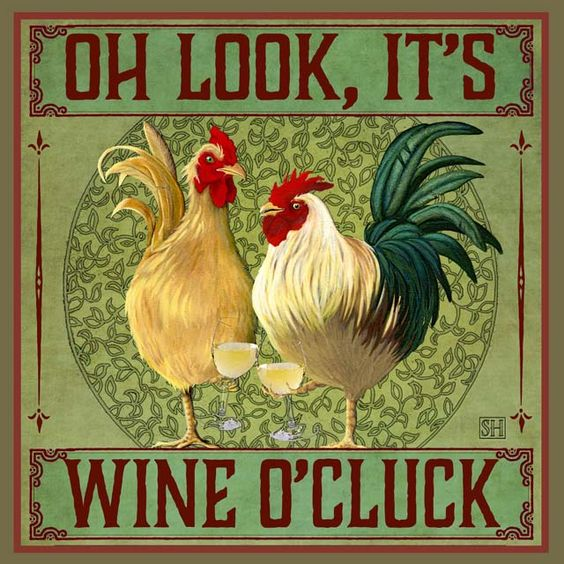 Art Print: Wine O'Cluck | Sarah Hudock's Lighthearted Art great collection of rooster inspired thoughts: