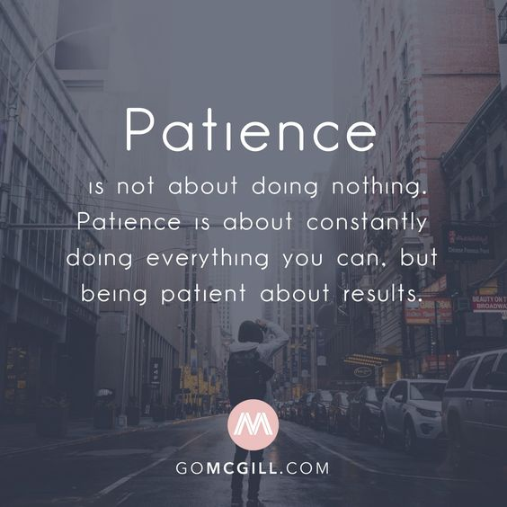 Patience is not about doing nothing. Patience is about constantly doing everything you can, but being patient about results.  #simplereminders #quotes #patience #not #do #nothing #justdoit #everything #you #can #wait #for #results #success