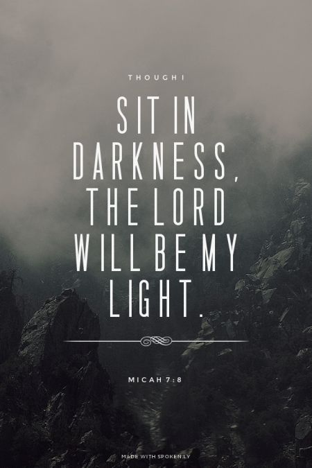 Day 83 Christian Quotes | Though I sit in darkness, the Lord will be my light. - Micah 7:8 |: