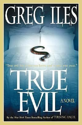 True Evil by Greg Iles (2006, Hardcover, First Edition)